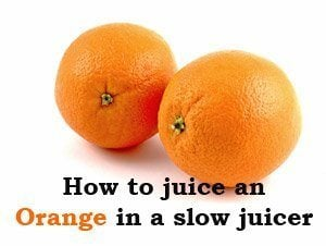 Slow Juicer Orange Peel : How to Juice Orange in a Masticating / Slow Juicer