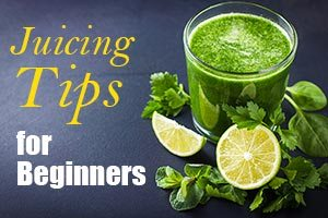 Juicing Tips For Beginners